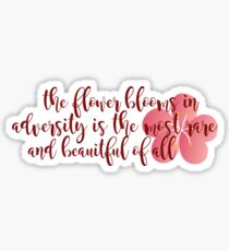 The flower that blooms... Sticker