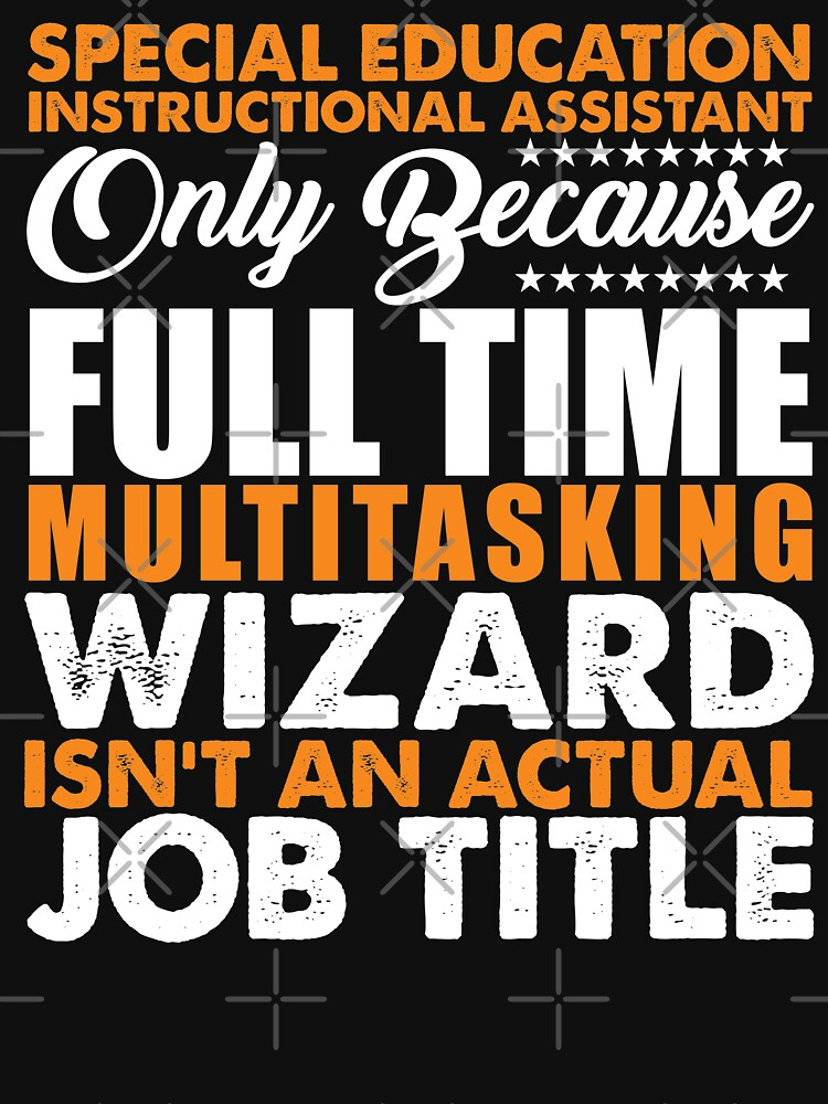 Special Education Instructional Assistant Job Title Unisex T Shirt