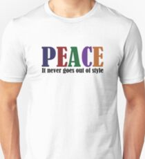 PEACE It Never Goes Out Of Style Unisex T-Shirt