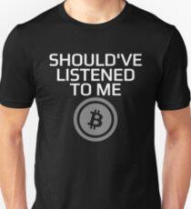 Should've Listened To Me Bitcoin Crypto HODL BTC T-Shirt T-Shirt