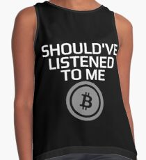 Should've Listened To Me Bitcoin Crypto HODL BTC T-Shirt Contrast Tank