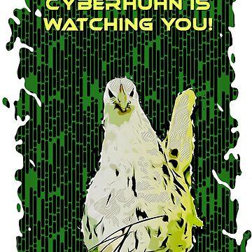 Cyberhuhn watching you by were