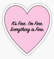 Everything is Fine. Sticker