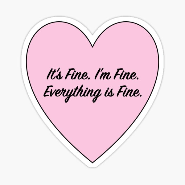 Everything is Fine. Sticker