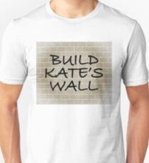 Build Kate's Wall! Unisex T-Shirt