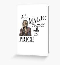 """""""All Magic kommt mit einem Preis"""" Grußkarte"""