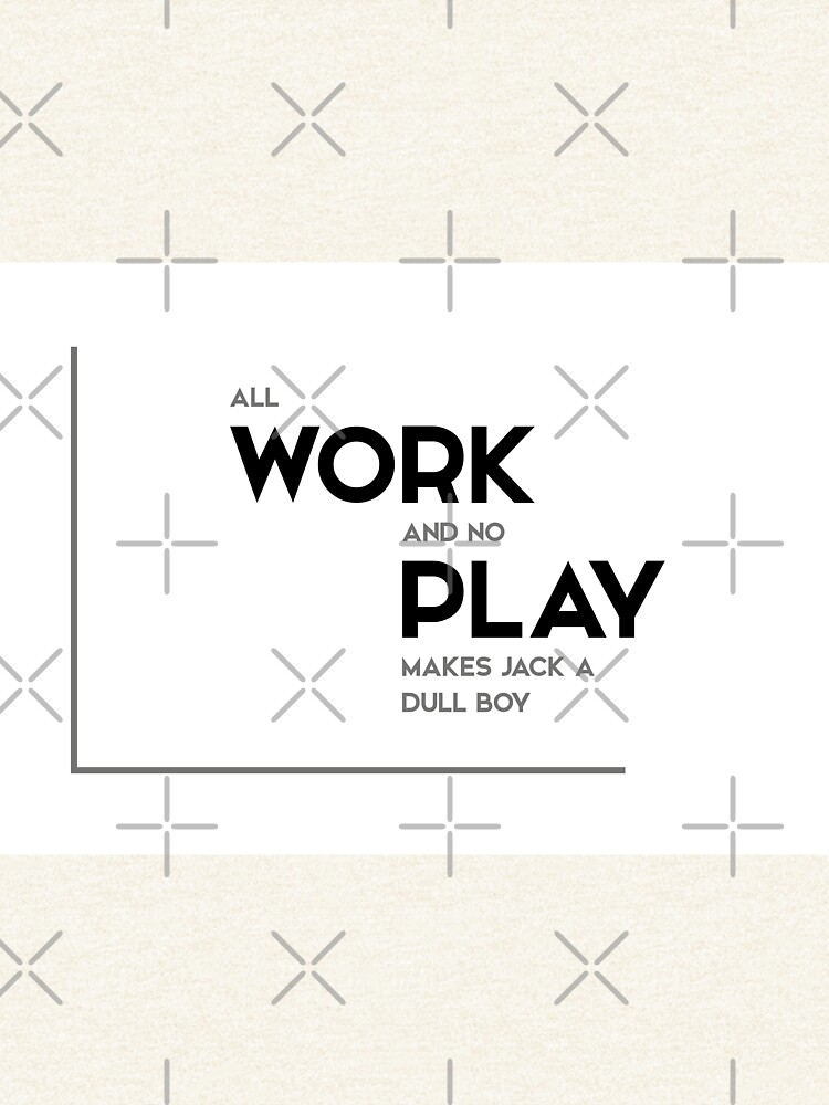All Work And No Play Modern Quotes Zipped Hoodie By Razvandrc