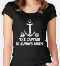 The Captain Is Always Right T Shirt Women's Fitted Scoop T-Shirt