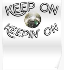 Keep on keepin' on, cool retro 70's motivational shirt Poster