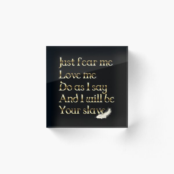 Just Fear Me (black BG) Acrylic Block