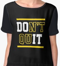 Don't Quit (Do It) Women's Chiffon Top