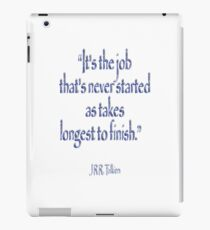 """JRR, Tolkien, """"It's the job that's never started as takes longest to finish."""" iPad Case/Skin"""