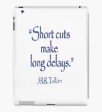 TOLKIEN, Short cuts, make long delays. JRR Tolkien,  iPad Case/Skin