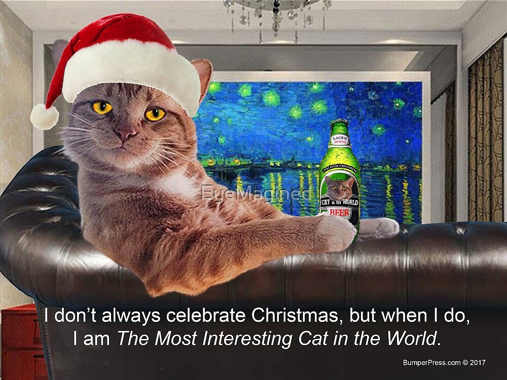 The Most Interesting Cat Christmas by EyeMagined