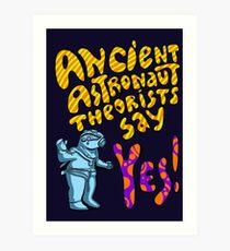 Ancient Aliens, Ancient astronaut  Art Print