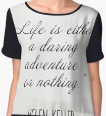 """Life is either a daring adventure or nothing.""  Helen Keller