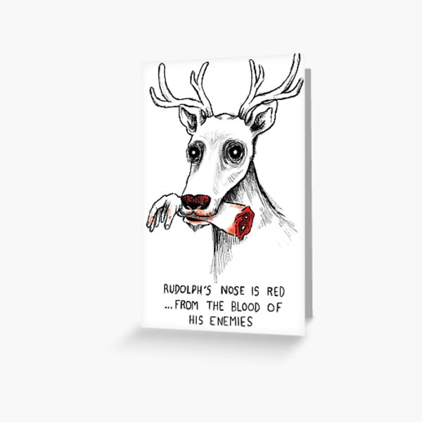 Rudolph the Dead Nose Reindeer Greeting Card