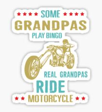 SOME GRANDPA PLAY BINGO REAL GRANDPAS RIDE MOTORCYCLE Sticker