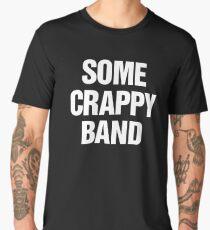 Some Crappy Band Men's Premium T-Shirt
