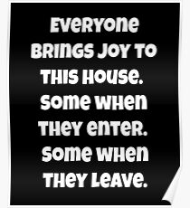 Everyone Brings Joy To This House. Poster