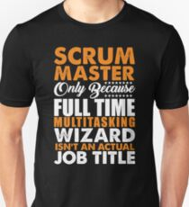 Scrum Master Is Not An Actual Job Title Funny Unisex T-Shirt