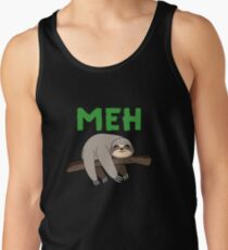 Sloth  Meh Sarcastic Attitude College Life Nerd Geek Saying Funny Gift Teenage Expression T-Shirt Sweater Hoodie Iphone Samsung Phone Case Coffee Mug Tablet Case Gift Tank Top