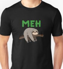 Sloth  Meh Sarcastic Attitude College Life Nerd Geek Saying Funny Gift Teenage Expression T-Shirt Sweater Hoodie Iphone Samsung Phone Case Coffee Mug Tablet Case Gift T-Shirt
