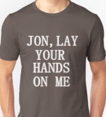 Lay your hands on me Unisex T-Shirt