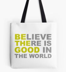 Be the Good Believe - Inspirational Quotes Tote Bag