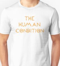 The Human Condition Unisex T-Shirt