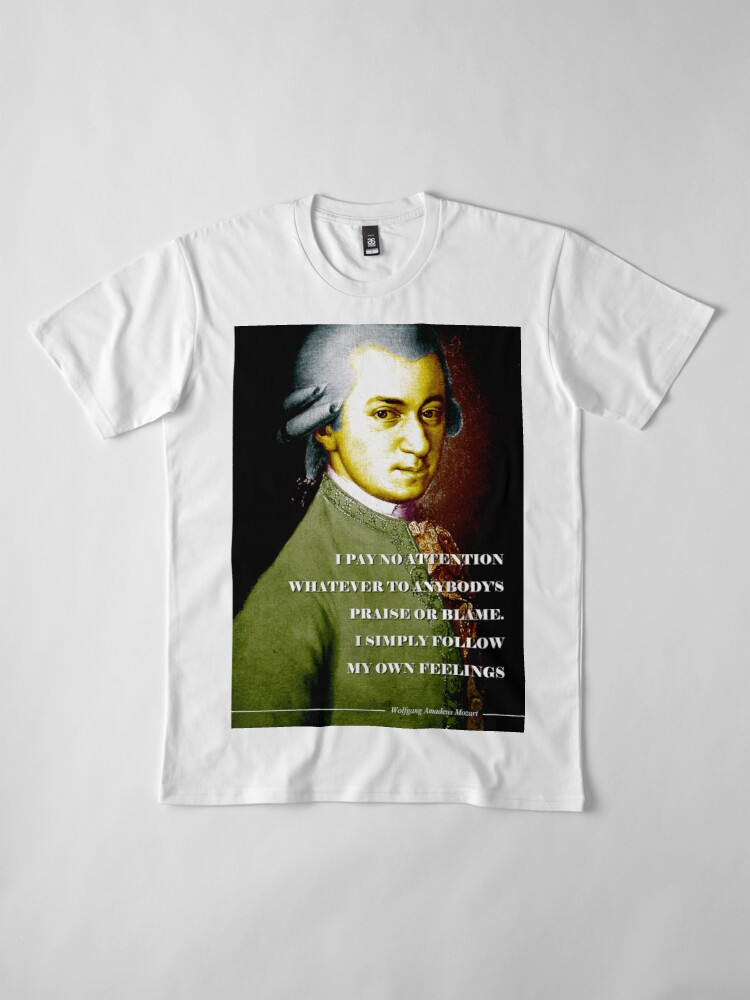 Alternate view of Wolfgang Amadeus Mozart Quote Premium T-Shirt