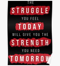 Struggle today, strength tomorrow Poster
