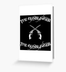 the gunslinger Greeting Card
