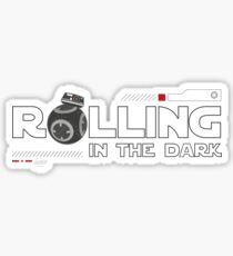 Rolling in the dark Sticker