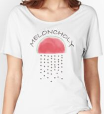 Meloncholy Women's Relaxed Fit T-Shirt