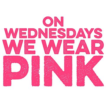 On Wednesdays We Wear Pink - Funny Mean Girls Parody Sticker T-Shirt Pillow by TheTeeMachine