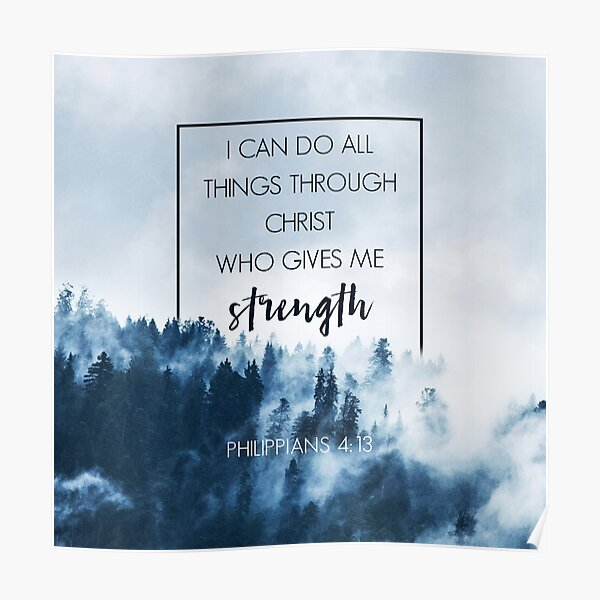 Forest Philippians 4:13 Poster