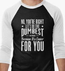 Funny Sarcastic Humor Men's Baseball ¾ T-Shirt