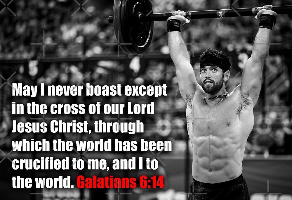 210ae7080f656c Rich Froning - CrossFit - Galatians 6 14