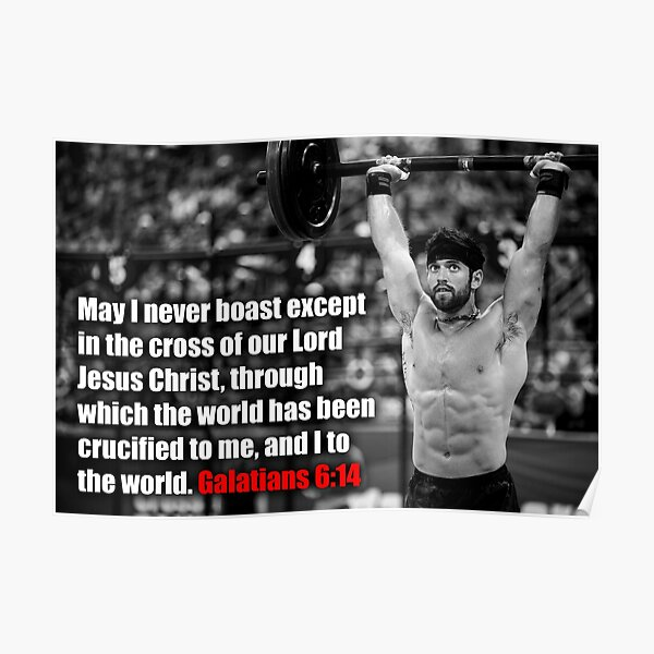 Rich Froning - CrossFit - Galatians 6:14 Poster