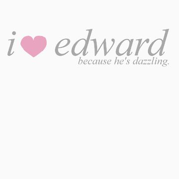 I Heart Edward by alwaysdazzle