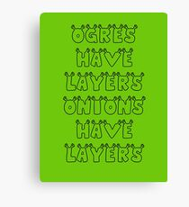 Ogres Have Layers Onions Have Layers Shrek Canvas Print