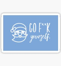 Go F**K Yourself Sarcastic Christmas Card - Santa Sticker