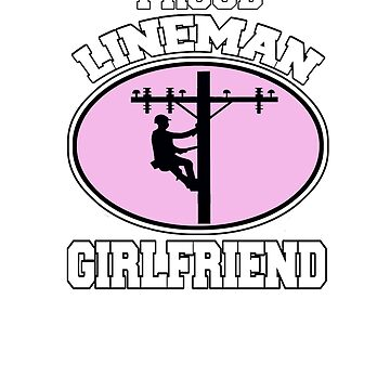 Proud Lineman Girlfriend Gifts For Linemans Family by hustlagirl