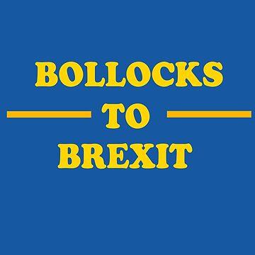 Bollocks to Brexit by haxamin
