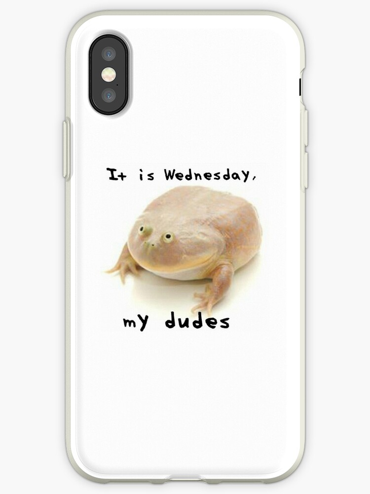 'It Is Wednesday My Dudes Meme Reddit Frog Me_IRL Me IRL MeIRL' iPhone Case  by superfly360