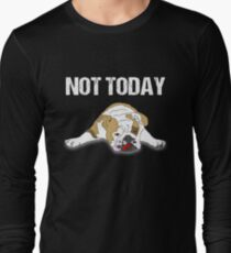 Not Today Bulldog T-Shirt