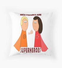 NICU Parents Are Superheroes! Throw Pillow