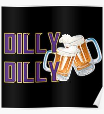 Dilly Dilly - Vikings Poster