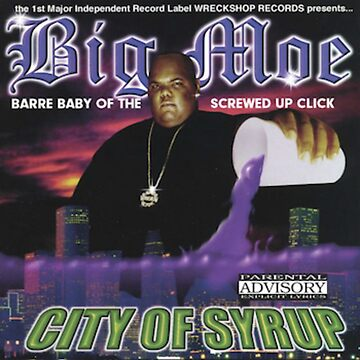 BIG MOE // CITY OF SYRUP // SCREWED UP CLICK // RIP BIG MOE by charlierain